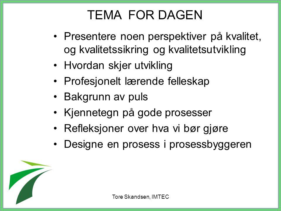 TEMA FOR DAGEN Presentere noen perspektiver på kvalitet, og kvalitetssikring og kvalitetsutvikling.