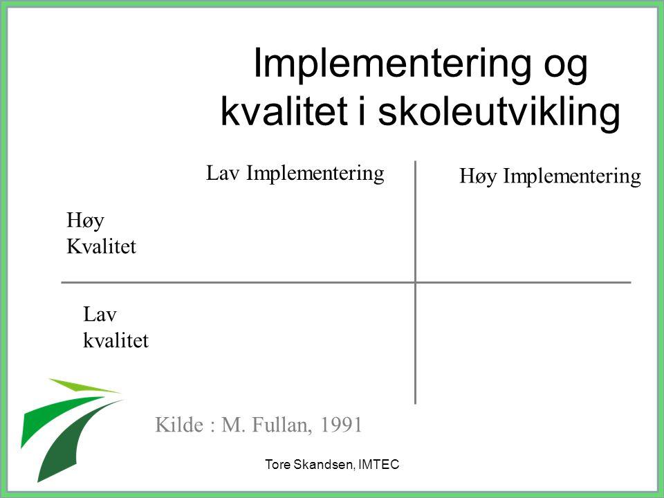 Implementering og kvalitet i skoleutvikling