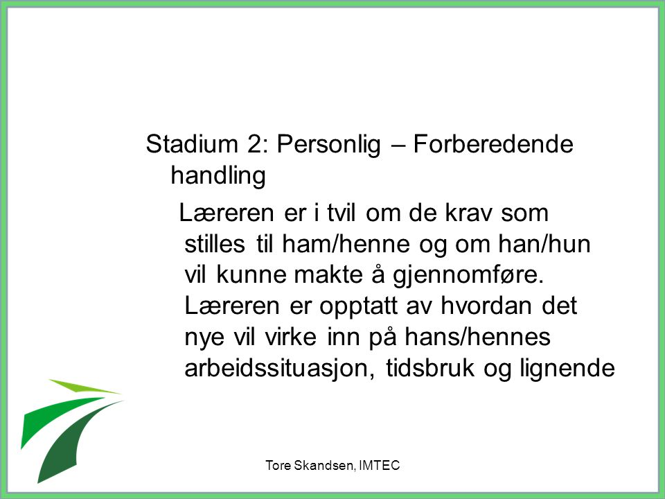 Stadium 2: Personlig – Forberedende handling