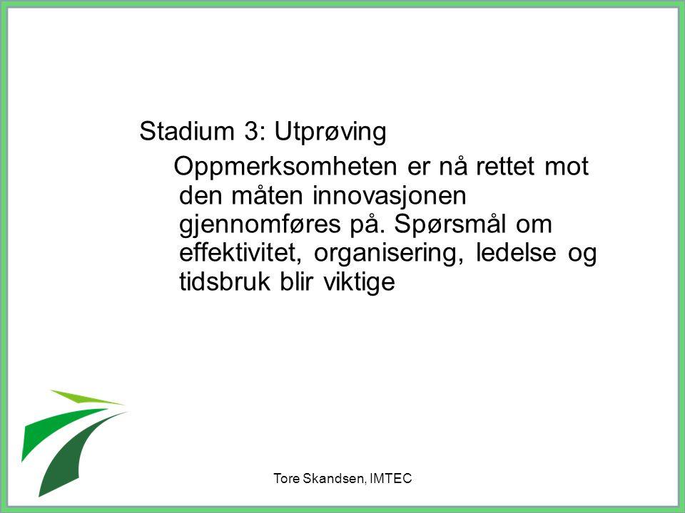 Stadium 3: Utprøving