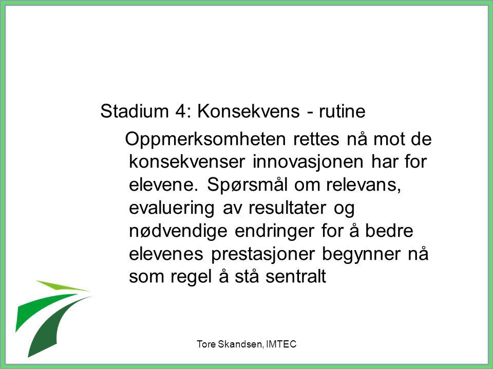 Stadium 4: Konsekvens - rutine