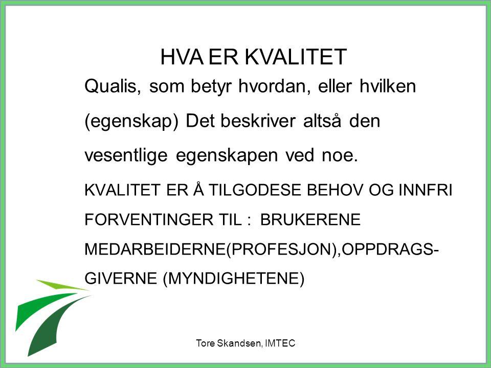 HVA ER KVALITET Qualis, som betyr hvordan, eller hvilken (egenskap) Det beskriver altså den vesentlige egenskapen ved noe.