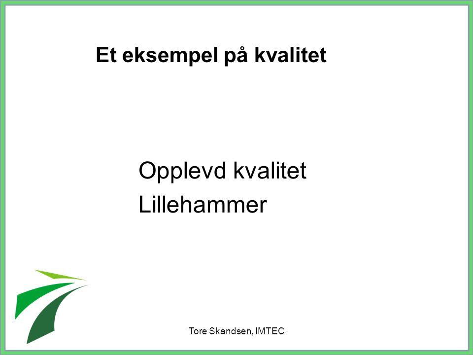 Opplevd kvalitet Lillehammer Et eksempel på kvalitet