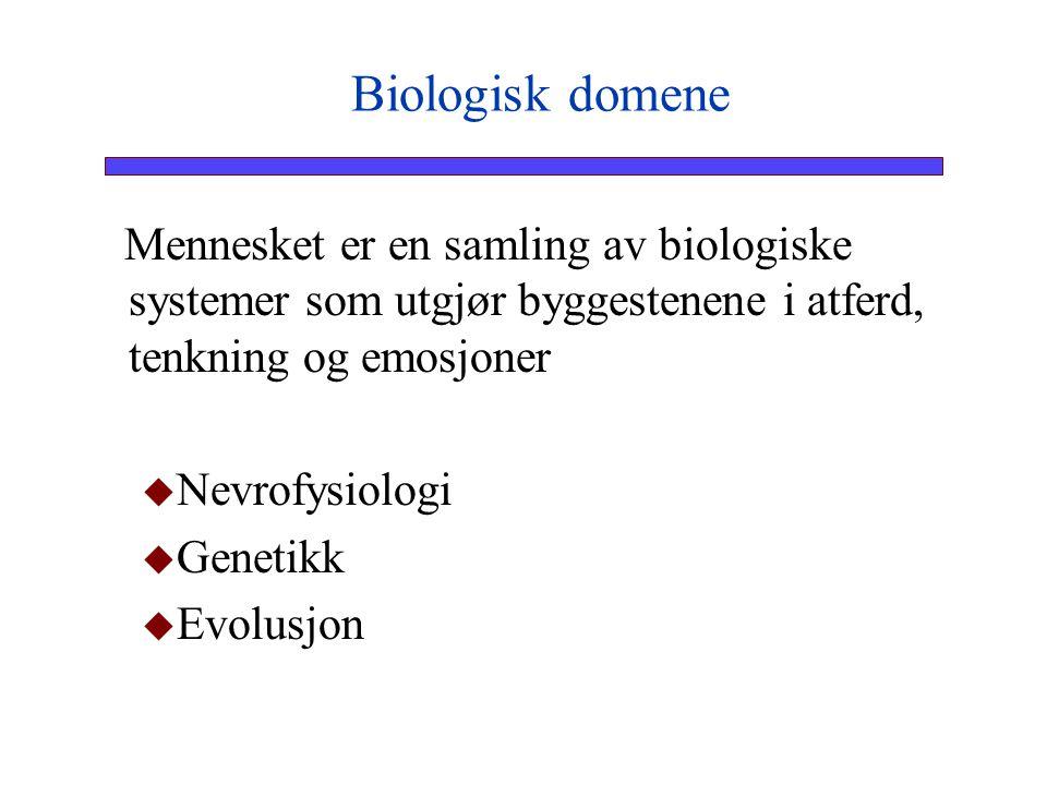 Biologisk domene Mennesket er en samling av biologiske systemer som utgjør byggestenene i atferd, tenkning og emosjoner.