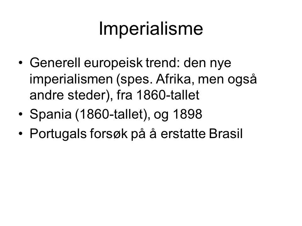 Imperialisme Generell europeisk trend: den nye imperialismen (spes. Afrika, men også andre steder), fra 1860-tallet.