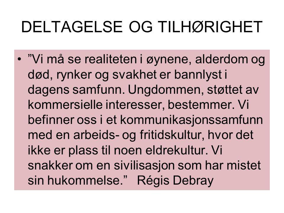 DELTAGELSE OG TILHØRIGHET