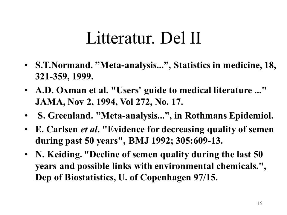 Litteratur. Del II S.T.Normand. Meta-analysis... , Statistics in medicine, 18, 321-359, 1999.