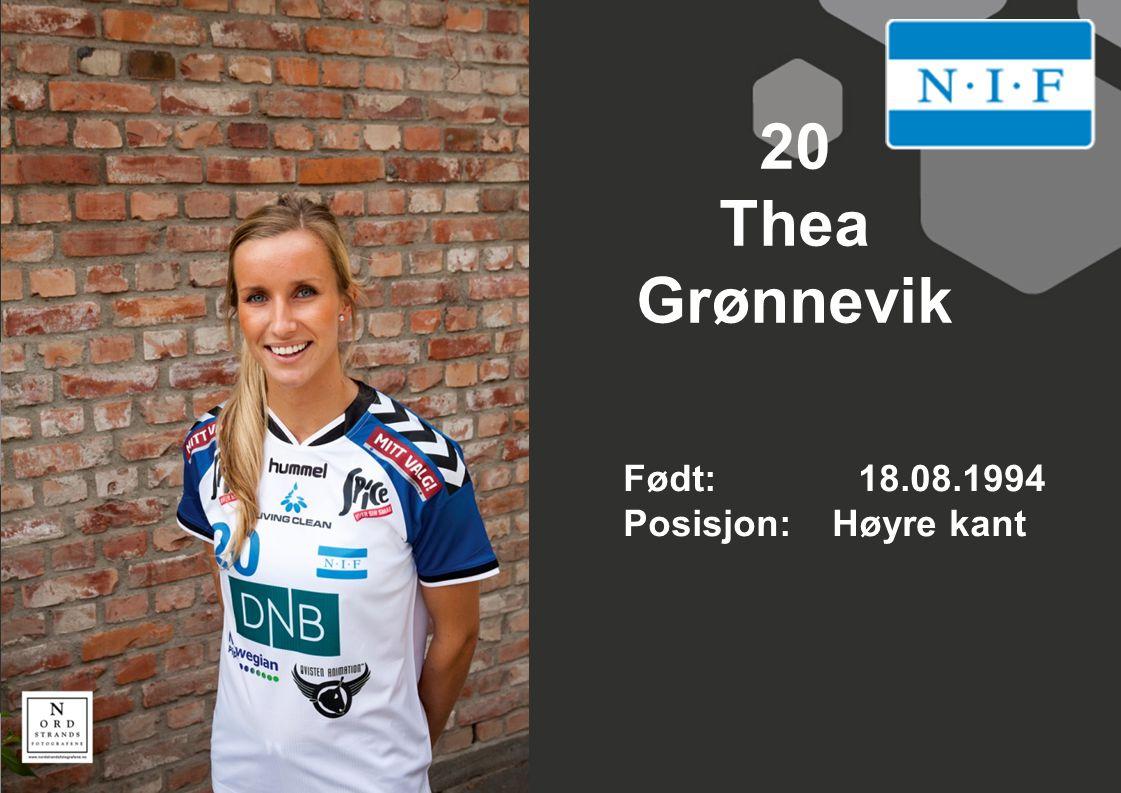 20 Thea Grønnevik Født: 18.08.1994 Posisjon: Høyre kant