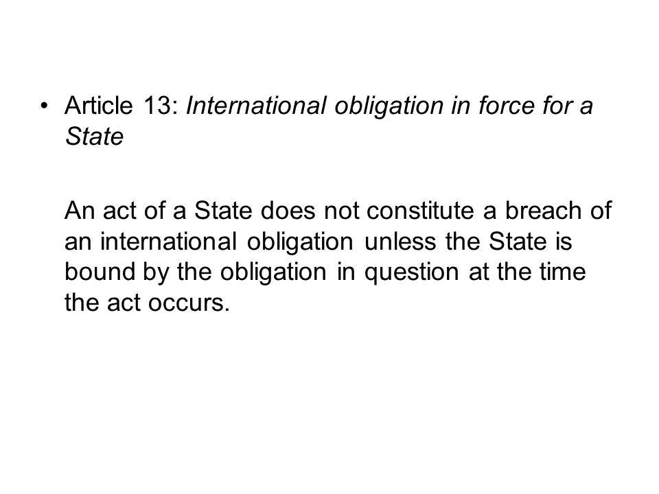 Article 13: International obligation in force for a State