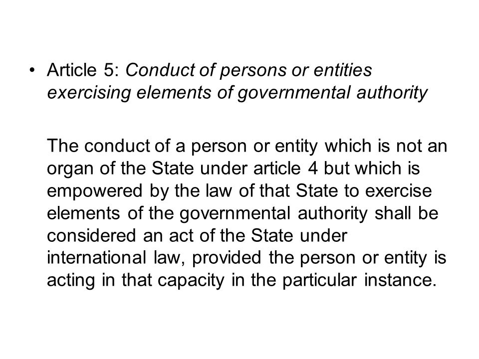 Article 5: Conduct of persons or entities exercising elements of governmental authority