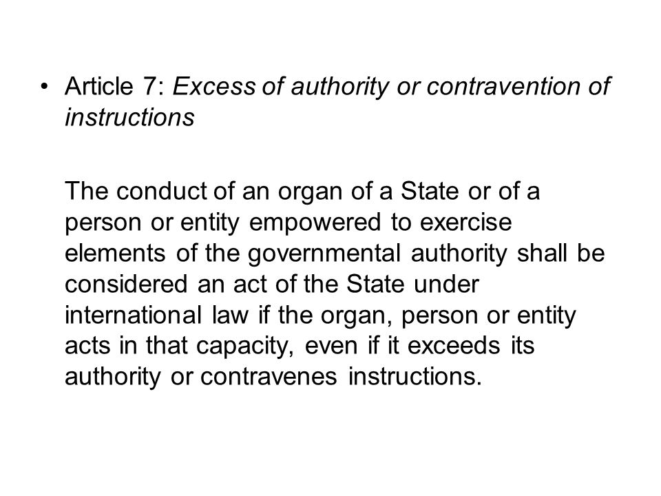 Article 7: Excess of authority or contravention of instructions