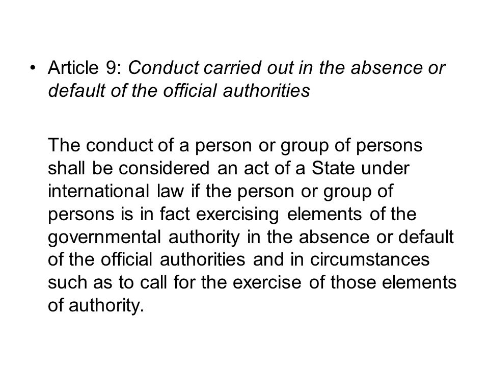 Article 9: Conduct carried out in the absence or default of the official authorities