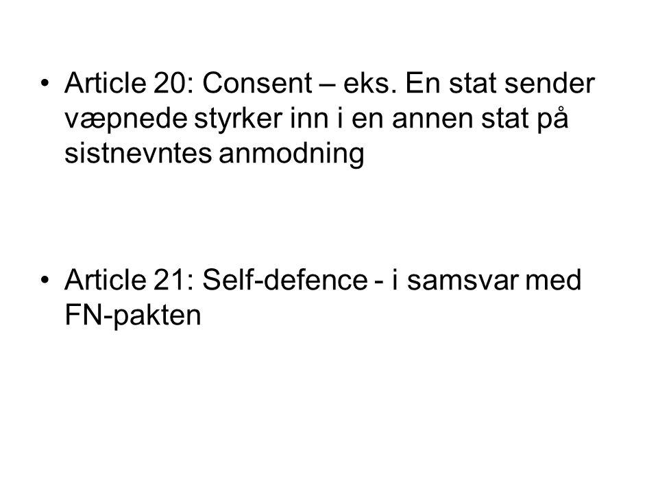 Article 20: Consent – eks. En stat sender væpnede styrker inn i en annen stat på sistnevntes anmodning