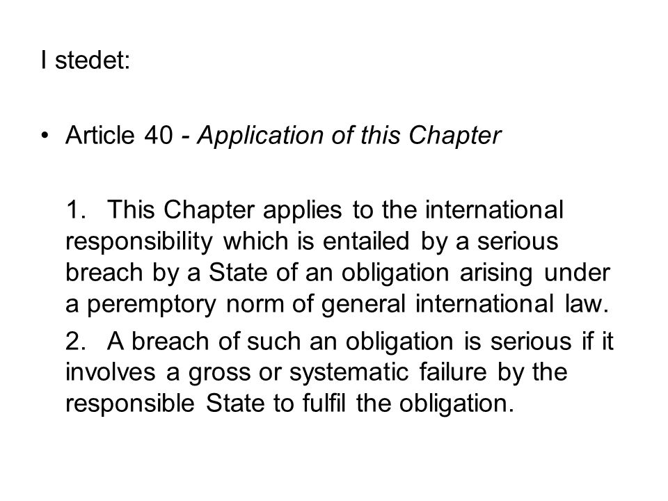 I stedet: Article 40 - Application of this Chapter.