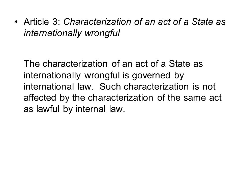Article 3: Characterization of an act of a State as internationally wrongful