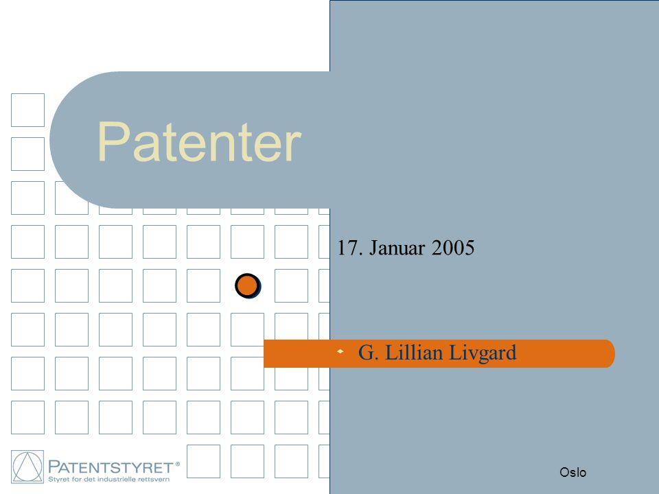 Patenter 17. Januar 2005 G. Lillian Livgard Oslo