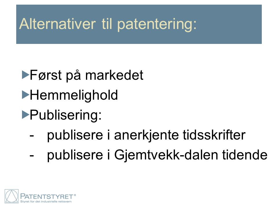 Alternativer til patentering: