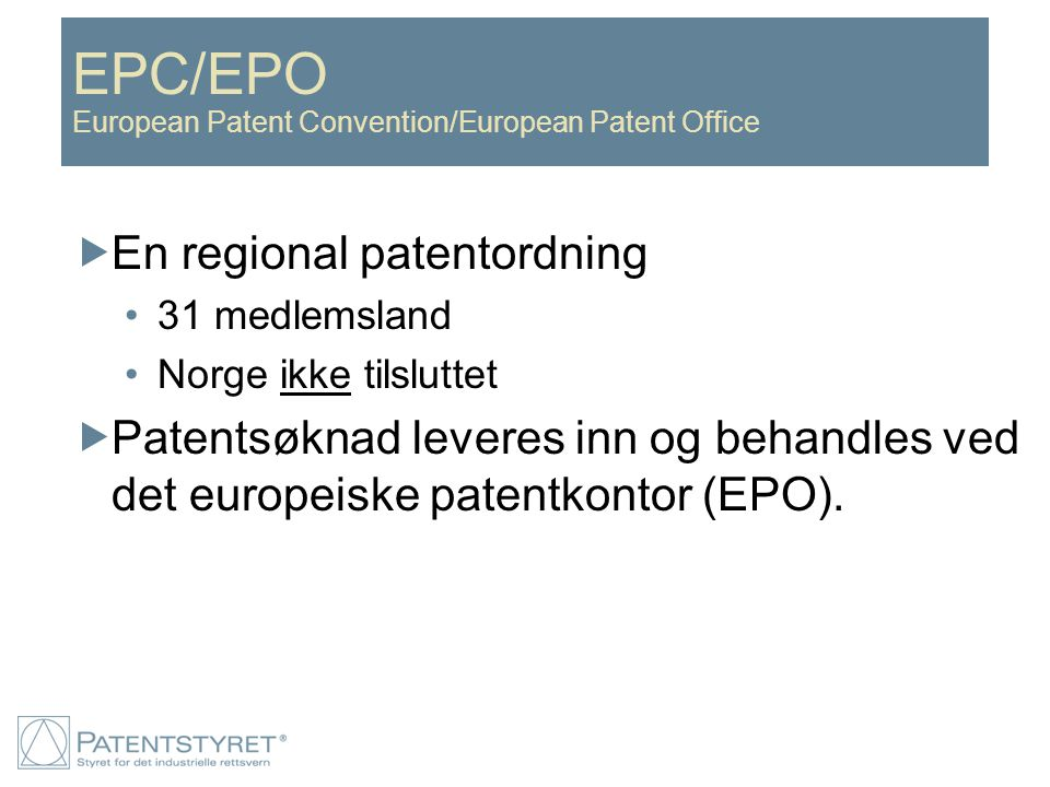 EPC/EPO European Patent Convention/European Patent Office