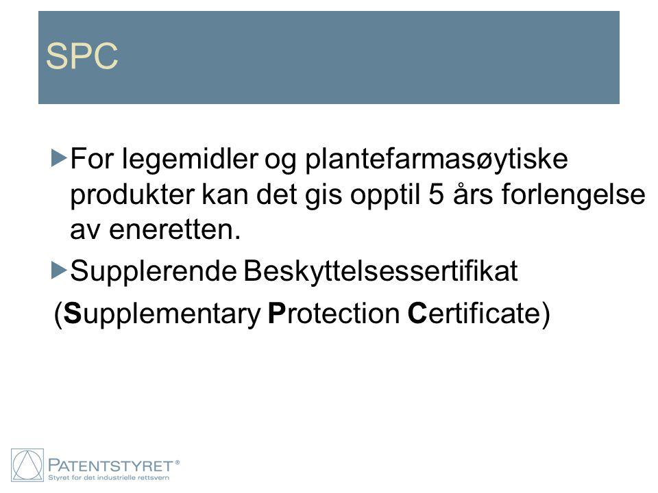 SPC For legemidler og plantefarmasøytiske produkter kan det gis opptil 5 års forlengelse av eneretten.