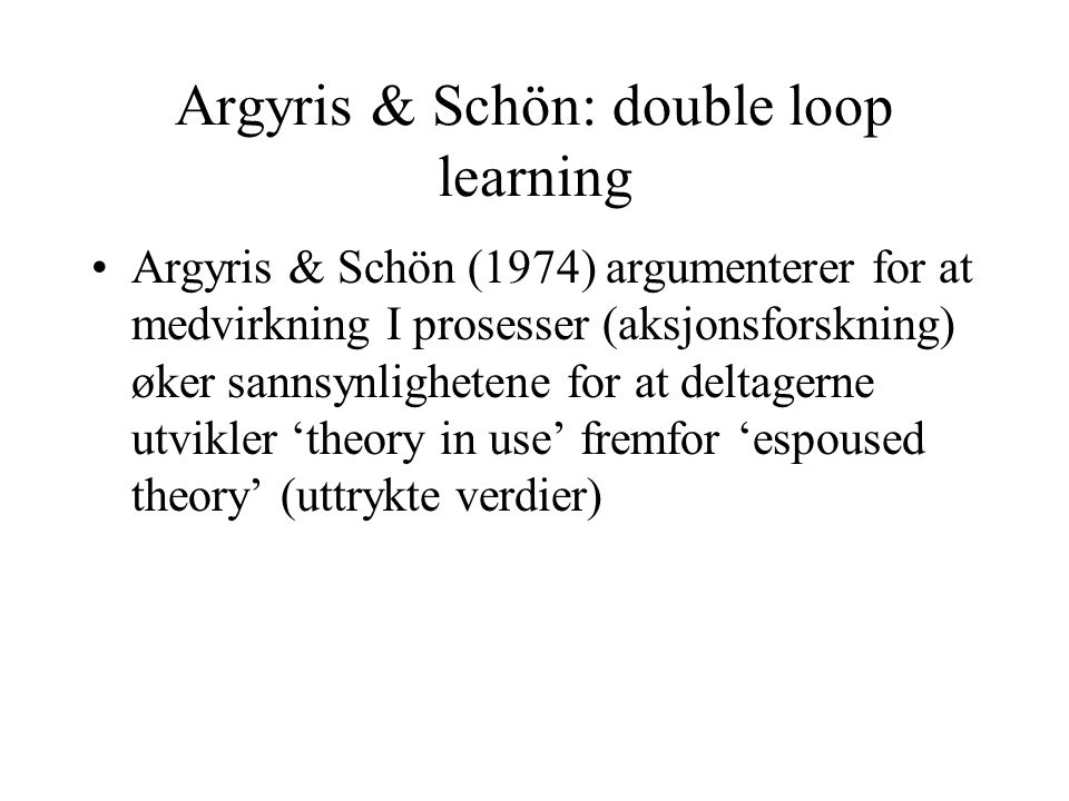 Argyris & Schön: double loop learning