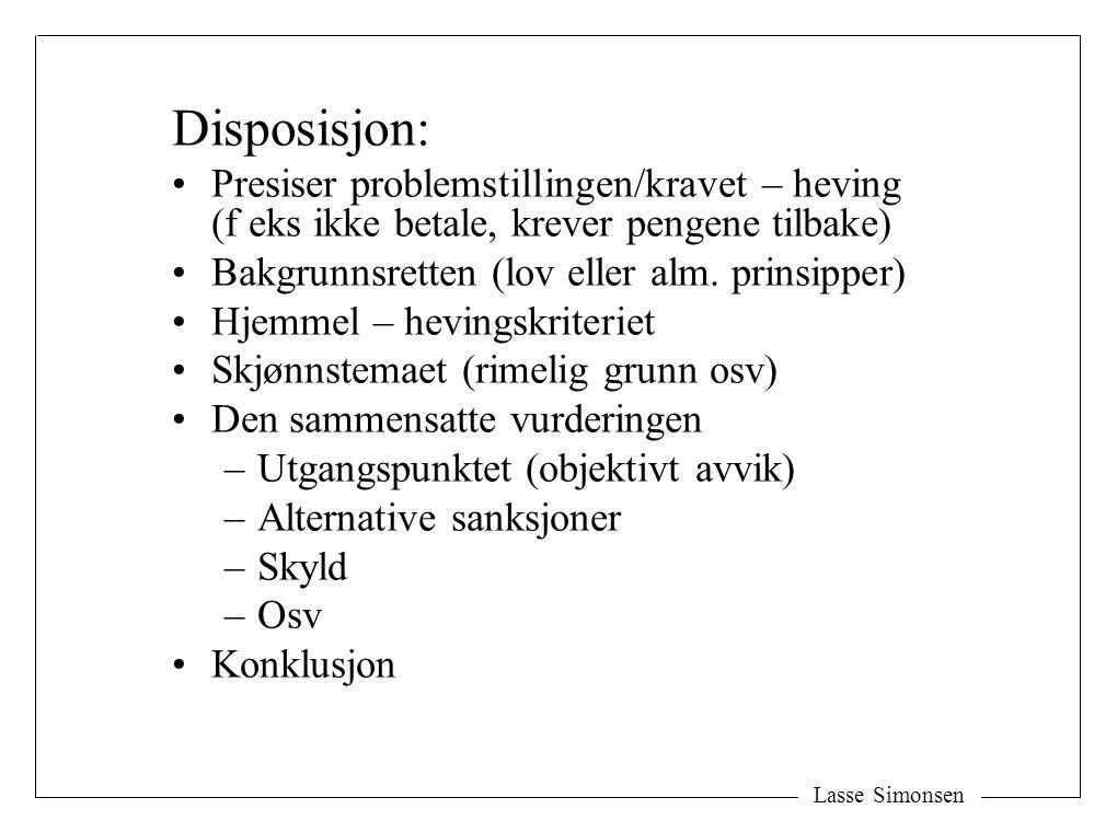 Disposisjon: Presiser problemstillingen/kravet – heving (f eks ikke betale, krever pengene tilbake)