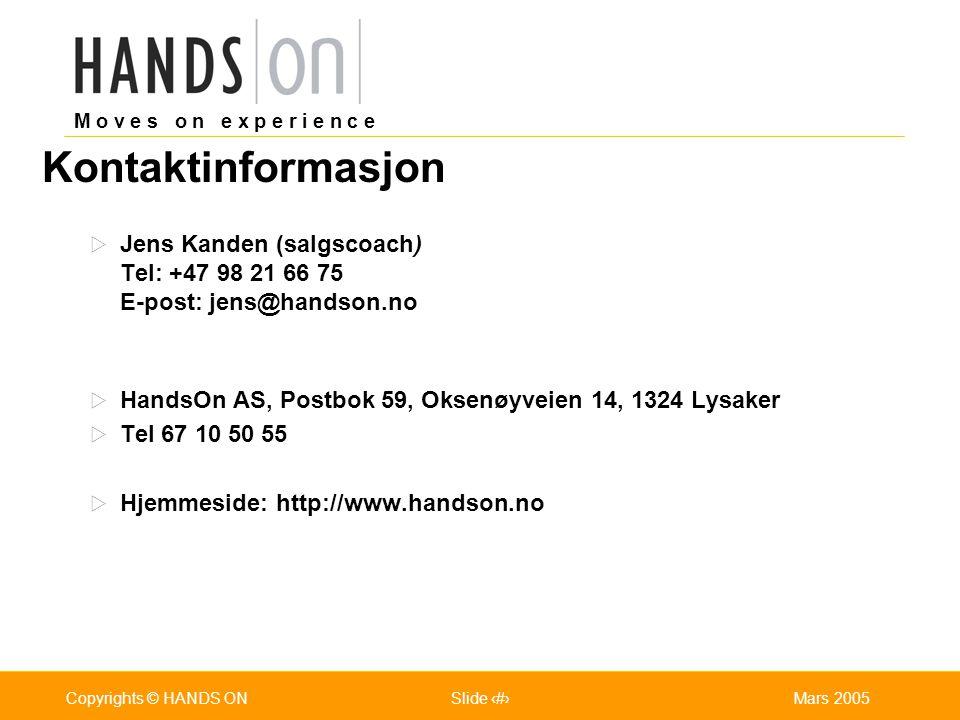 Kontaktinformasjon Jens Kanden (salgscoach) Tel: +47 98 21 66 75 E-post: jens@handson.no. HandsOn AS, Postbok 59, Oksenøyveien 14, 1324 Lysaker.