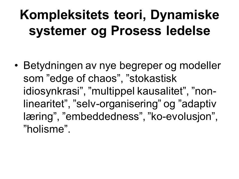 Kompleksitets teori, Dynamiske systemer og Prosess ledelse