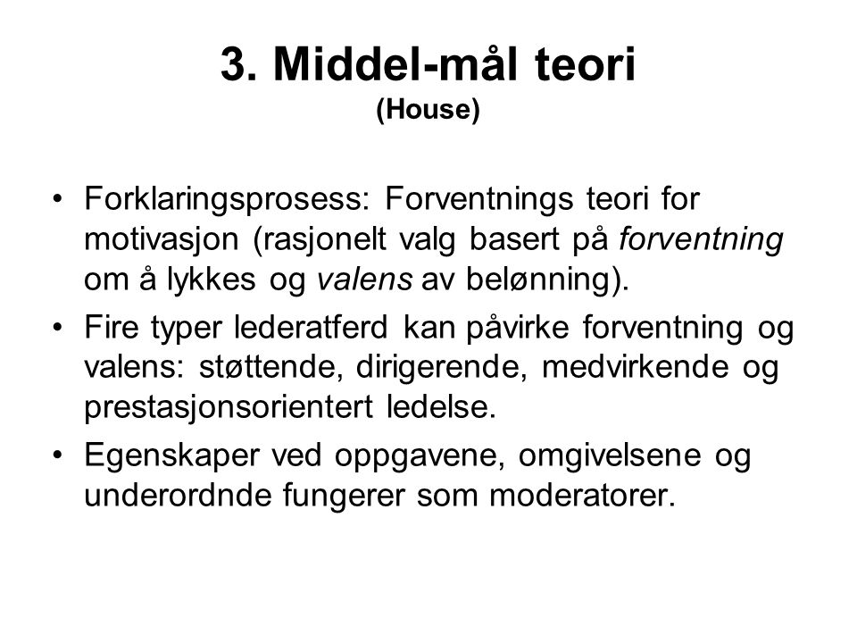 3. Middel-mål teori (House)