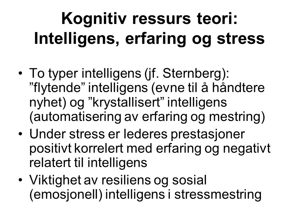 Kognitiv ressurs teori: Intelligens, erfaring og stress