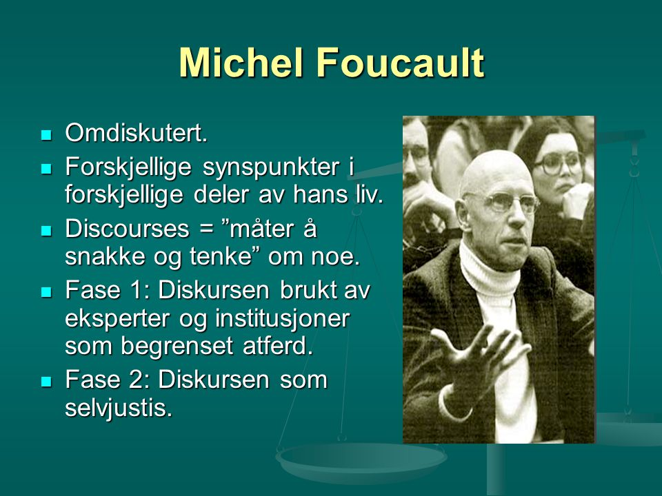 Michel Foucault Omdiskutert.