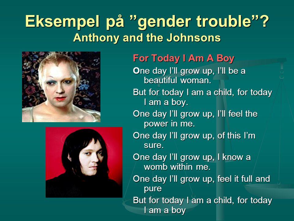 Eksempel på gender trouble Anthony and the Johnsons