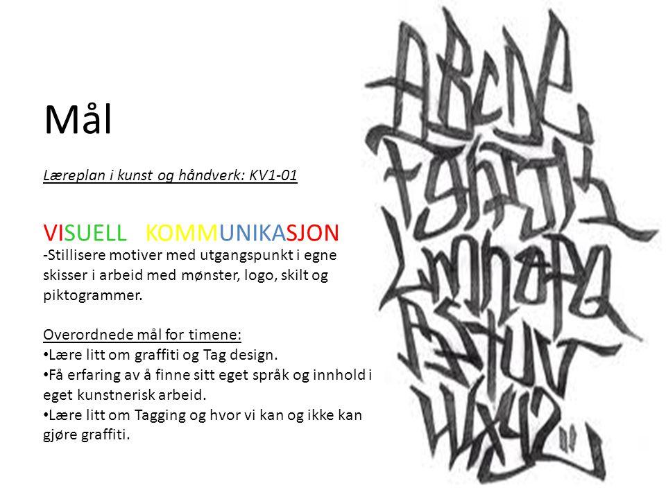 Mål VISUELL KOMMUNIKASJON Læreplan i kunst og håndverk: KV1-01