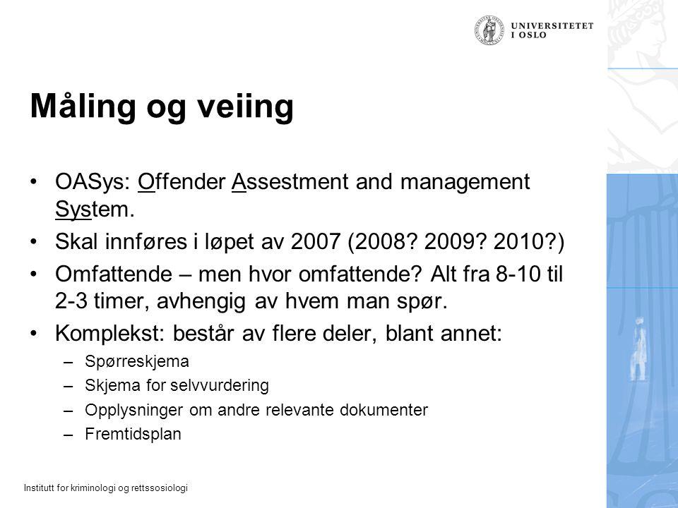 Måling og veiing OASys: Offender Assestment and management System.