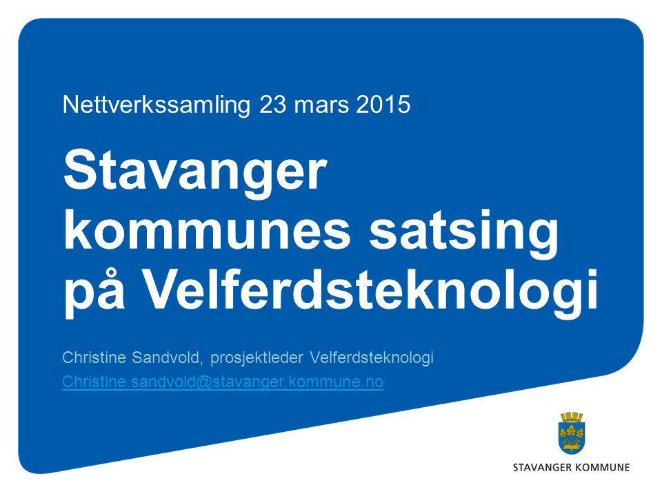 Stavanger kommunes satsing på Velferdsteknologi