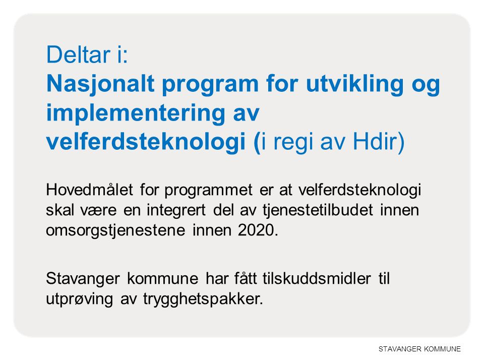 Deltar i: Nasjonalt program for utvikling og implementering av velferdsteknologi (i regi av Hdir)