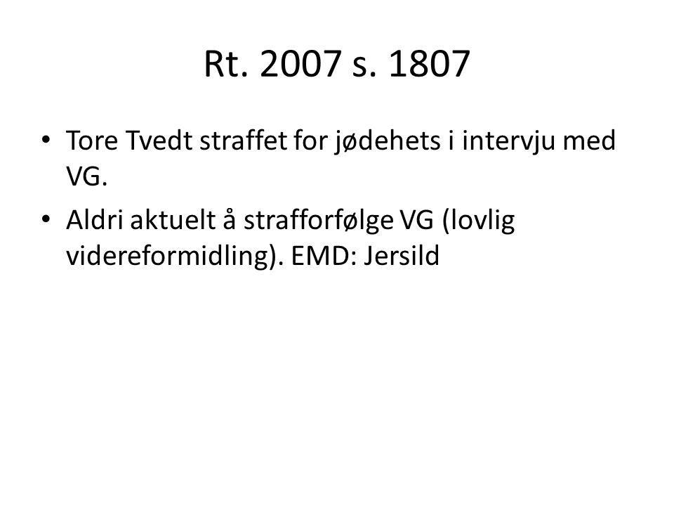 Rt. 2007 s. 1807 Tore Tvedt straffet for jødehets i intervju med VG.