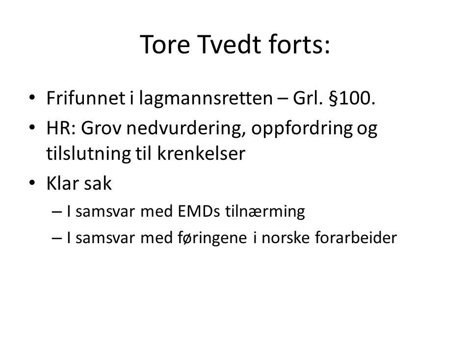 Tore Tvedt forts: Frifunnet i lagmannsretten – Grl. §100.