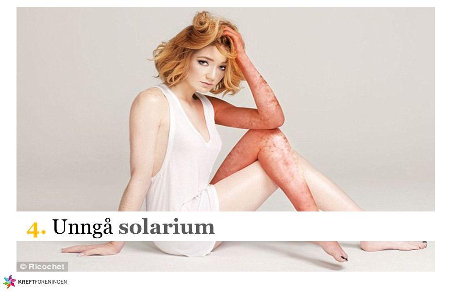 4. Unngå solarium Solvettregel nr.4: