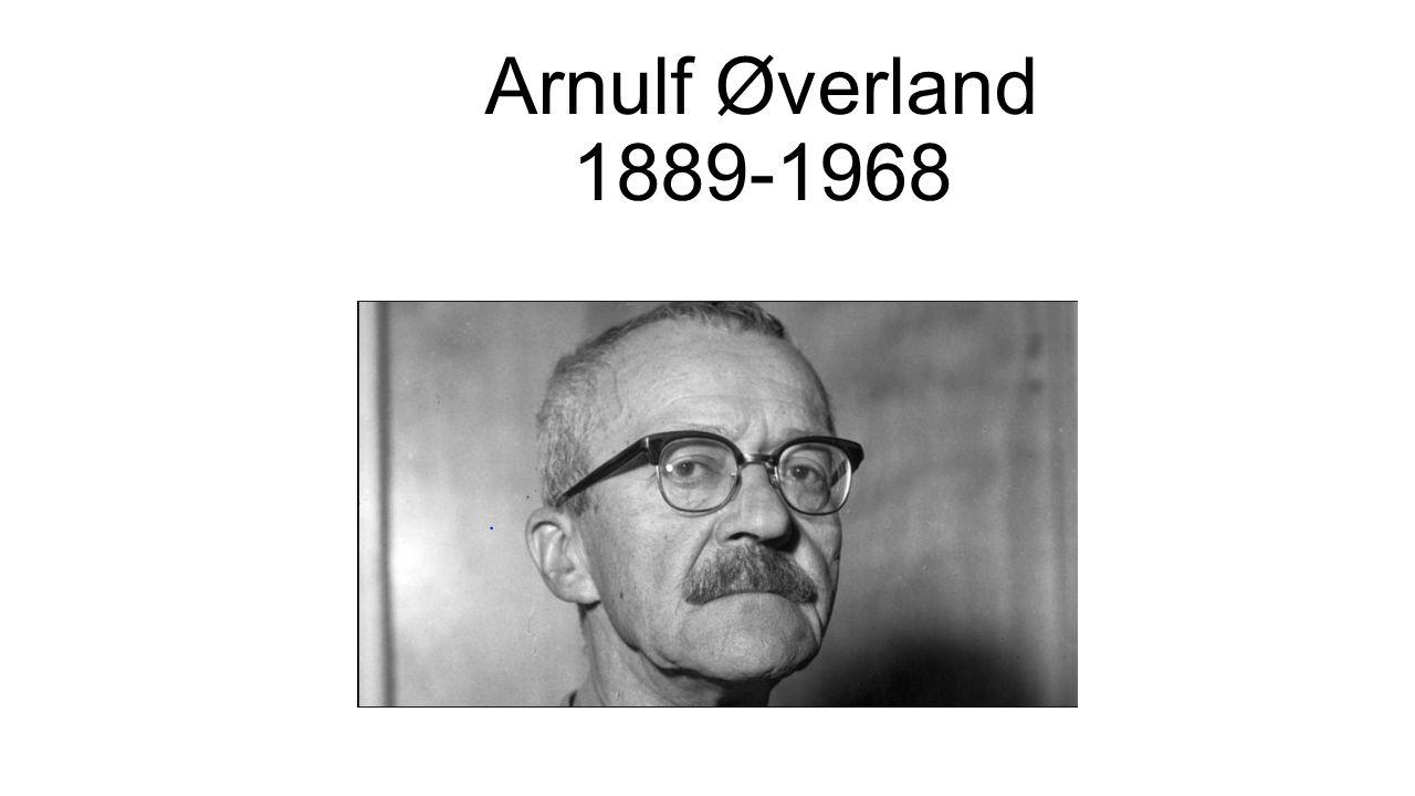 Arnulf Øverland 1889-1968