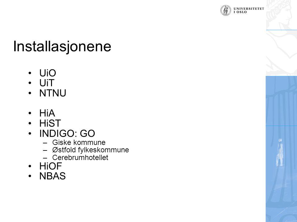 Installasjonene UiO UiT NTNU HiA HiST INDIGO: GO HiOF NBAS