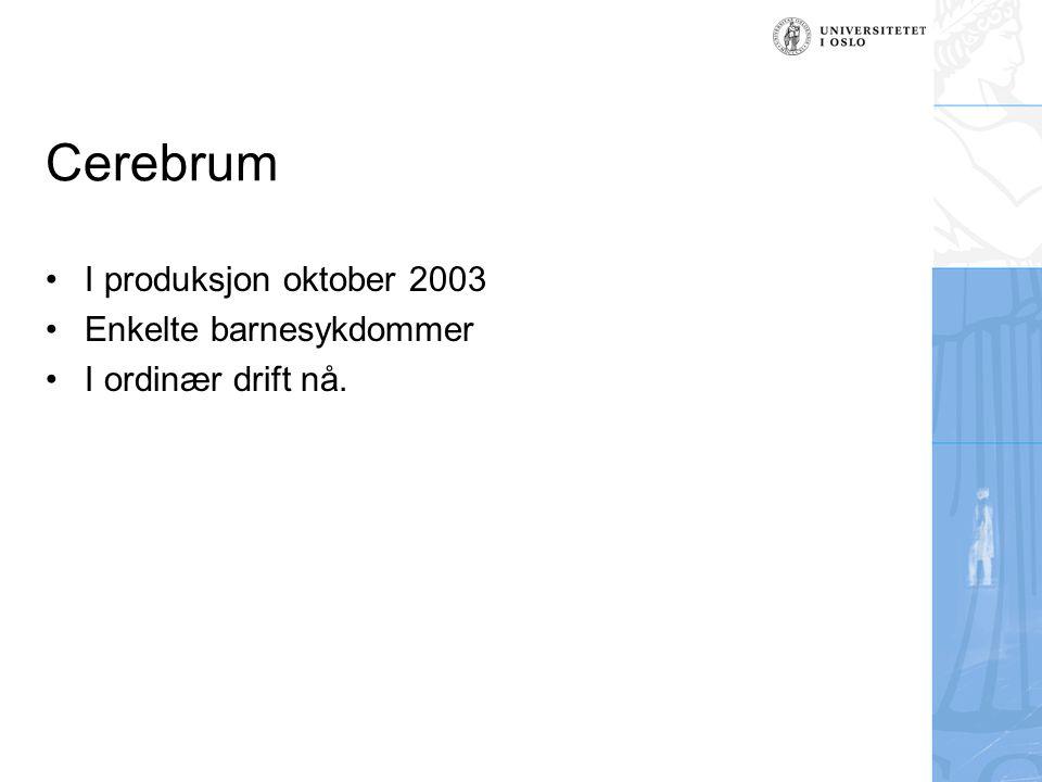 Cerebrum I produksjon oktober 2003 Enkelte barnesykdommer