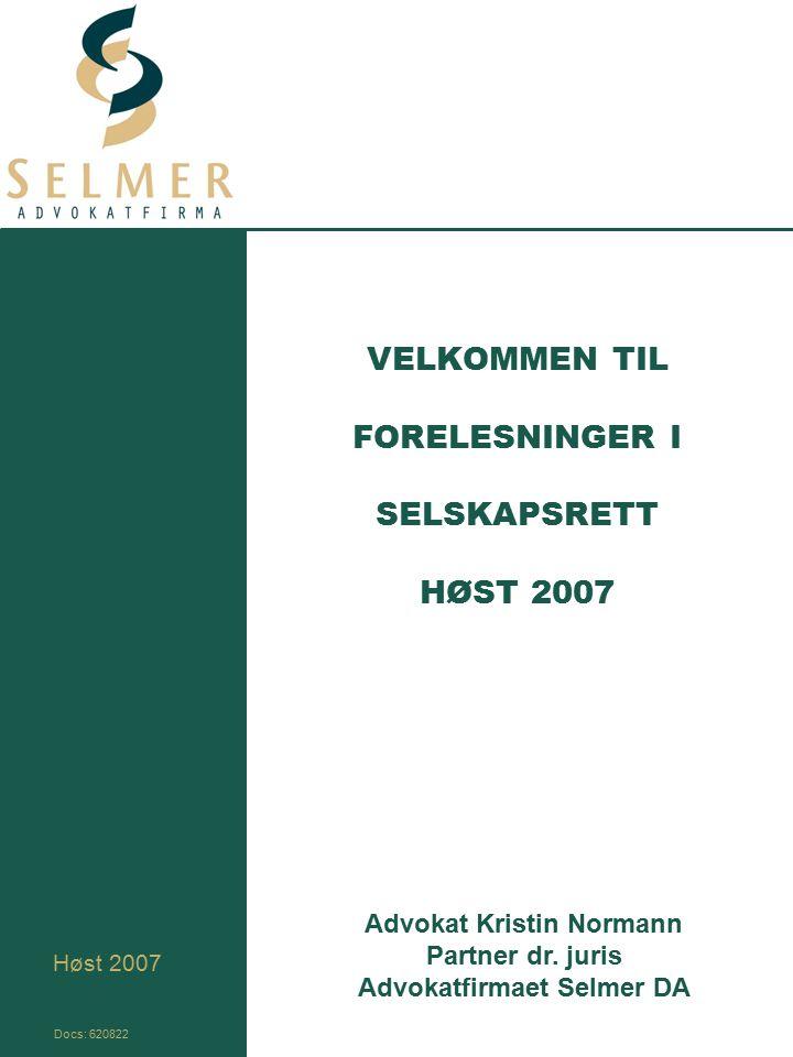 VELKOMMEN TIL FORELESNINGER I SELSKAPSRETT HØST 2007