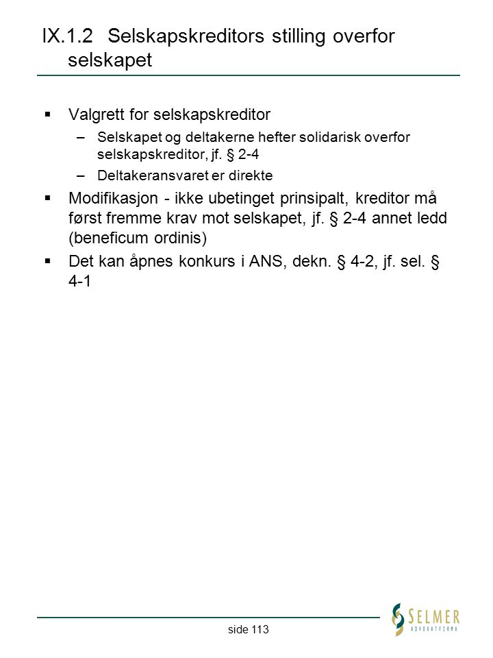 IX.1.2 Selskapskreditors stilling overfor selskapet