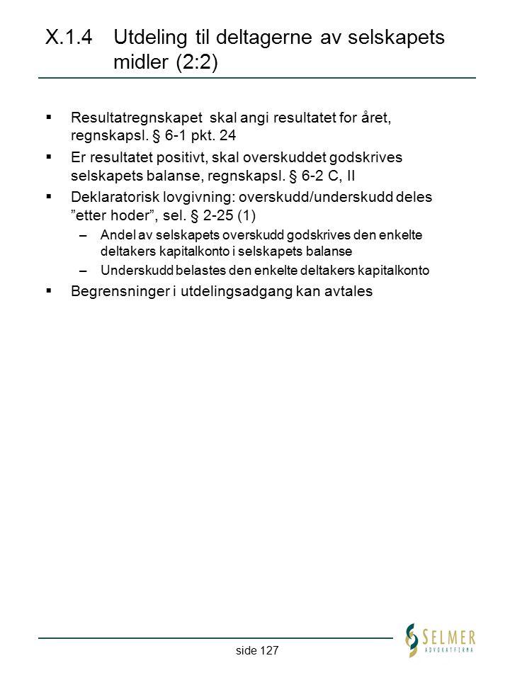 X.1.4 Utdeling til deltagerne av selskapets midler (2:2)