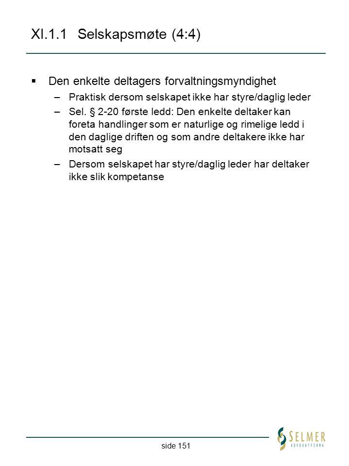 XI.1.1 Selskapsmøte (4:4) Den enkelte deltagers forvaltningsmyndighet