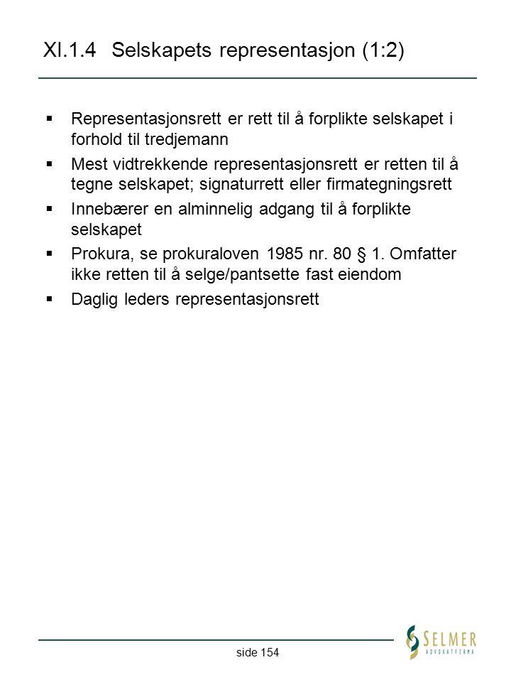 XI.1.4 Selskapets representasjon (1:2)
