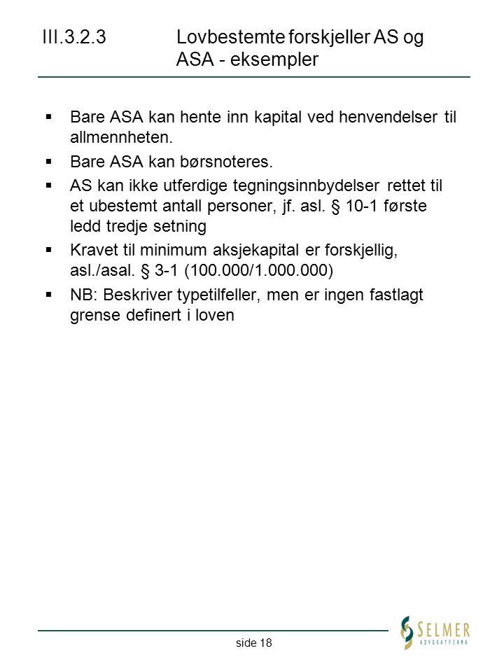 III.3.2.3 Lovbestemte forskjeller AS og ASA - eksempler