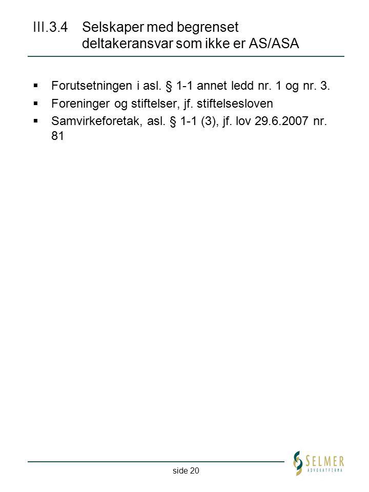 III.3.4 Selskaper med begrenset deltakeransvar som ikke er AS/ASA