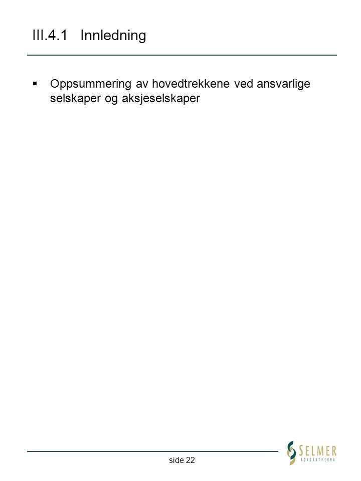 III.4.1 Innledning Oppsummering av hovedtrekkene ved ansvarlige selskaper og aksjeselskaper