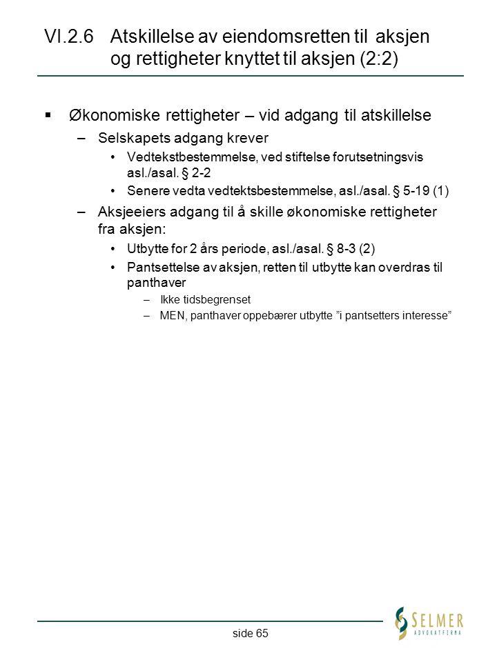 VI. 2. 6. Atskillelse av eiendomsretten til. aksjen